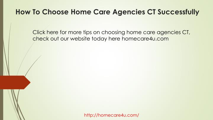 Click here for more tips on choosing home care agencies CT, check out our website today here homecare4u.com
