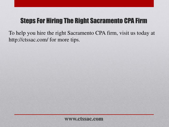 To help you hire the right Sacramento CPA firm, visit us today at http://ctssac.com/ for more tips.