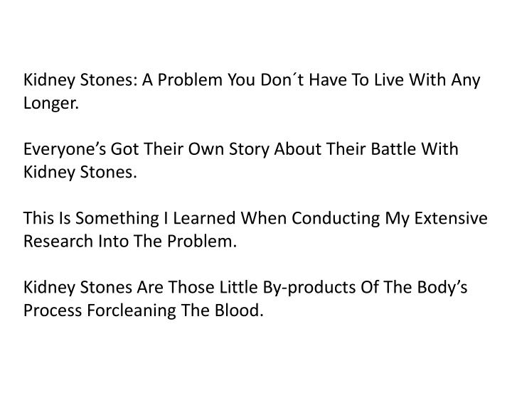 Kidney Stones: A Problem You Don´t Have To Live With Any