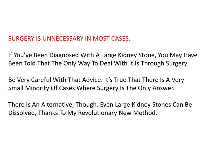 SURGERY IS UNNECESSARY IN MOST CASES.