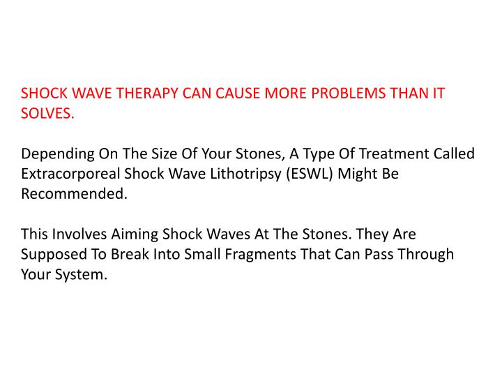 SHOCK WAVE THERAPY CAN CAUSE MORE PROBLEMS THAN IT