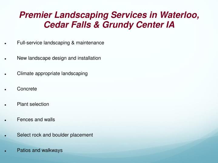 Premier Landscaping Services in Waterloo, Cedar Falls & Grundy Center IA