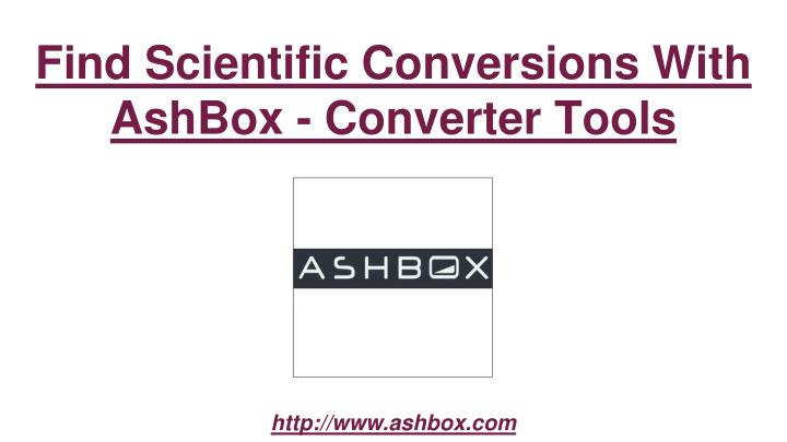 Find scientific conversions with ashbox converter tools