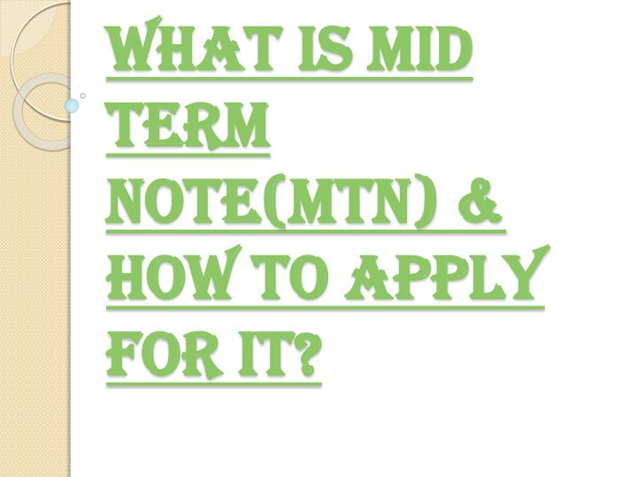 What is mid term note mtn how to apply for it