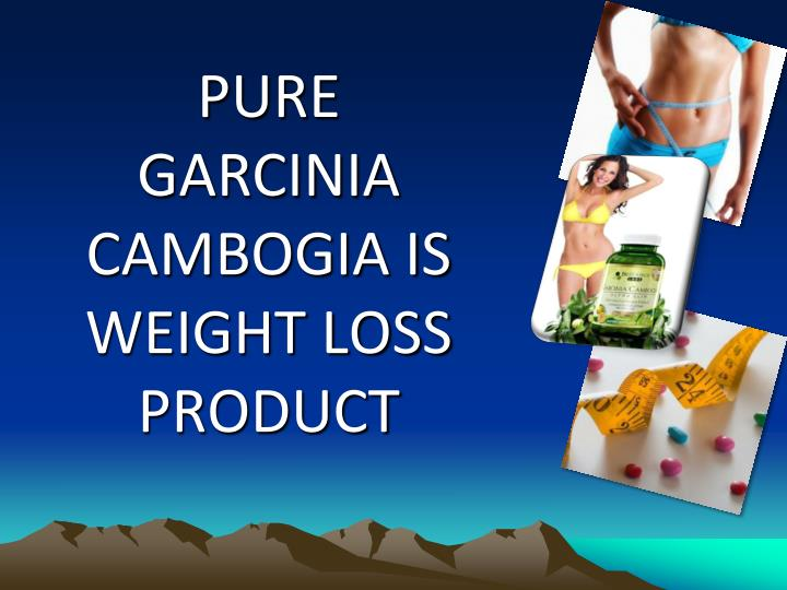 pure garcinia cambogia is weight loss product n.
