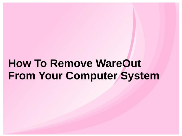 How To Remove WareOut