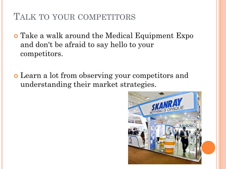 Talk to your competitors