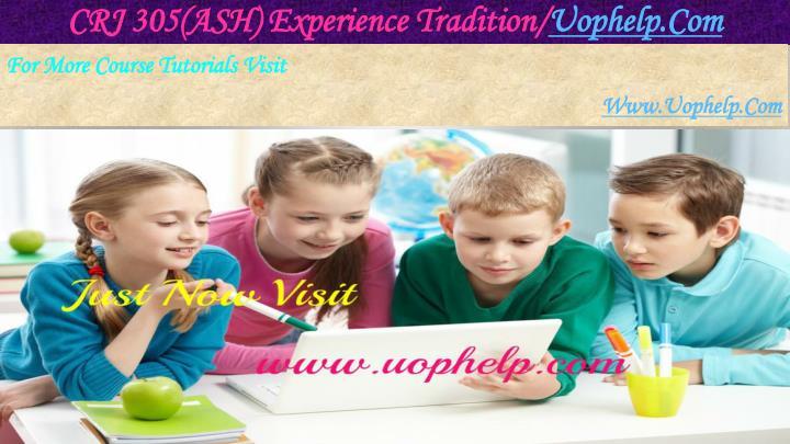 CRJ 305(ASH) Experience Tradition/