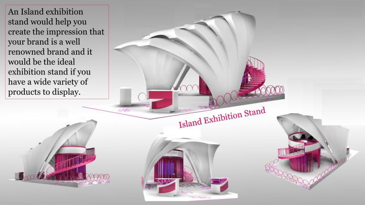 An Island exhibition stand would help you create the impression that your brand is a well renowned brand and it would be the ideal exhibition stand if you have a wide variety of products to display.
