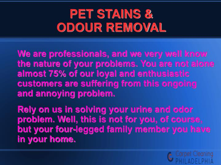 Pet stains odour removal