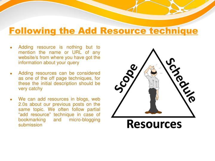 Following the Add Resource technique