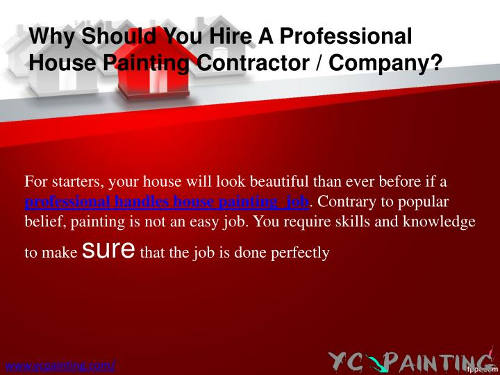 Why Should You Hire A Professional House Painting Contractor / Company?