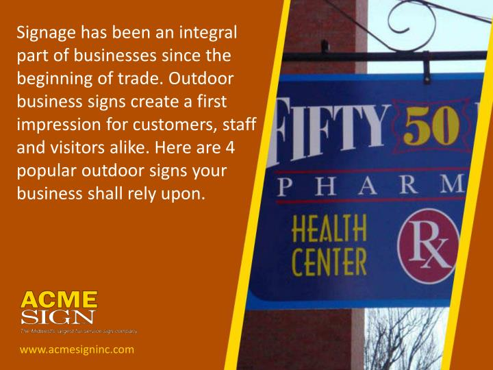 Signage has been an integral part of businesses since the beginning of trade. Outdoor business signs...