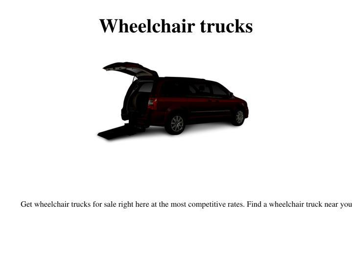 Wheelchair trucks