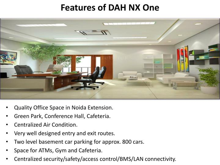 Features of DAH NX One
