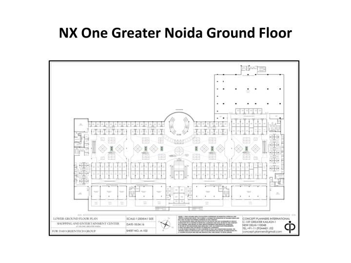 NX One Greater Noida Ground Floor