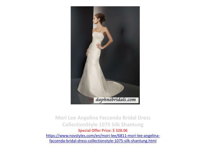 Mori Lee Angelina Faccenda Bridal Dress CollectionStyle 1075 Silk Shantung