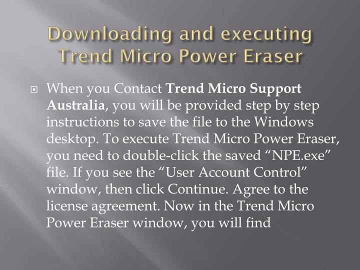 Downloading and executing Trend Micro Power Eraser