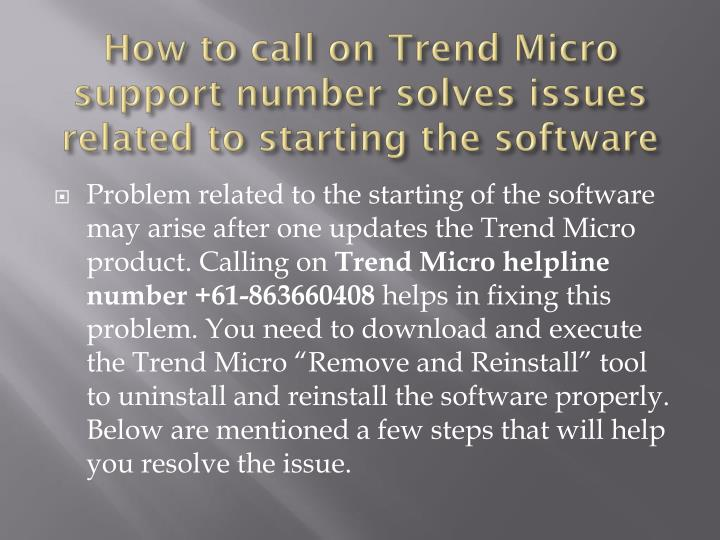How to call on trend micro support number solves issues related to starting the software