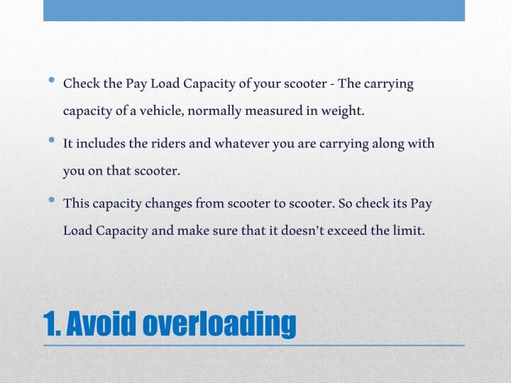 1 avoid overloading