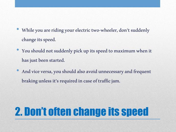 2 don t often change its speed