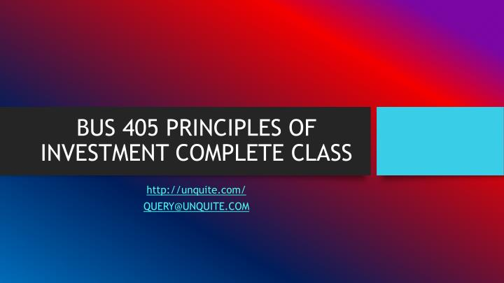 bus 405 principles of investment complete class n.