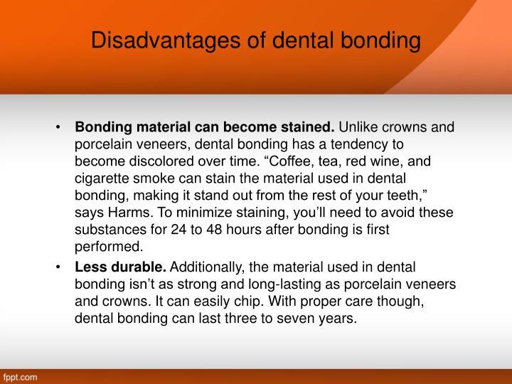Disadvantages of dental bonding