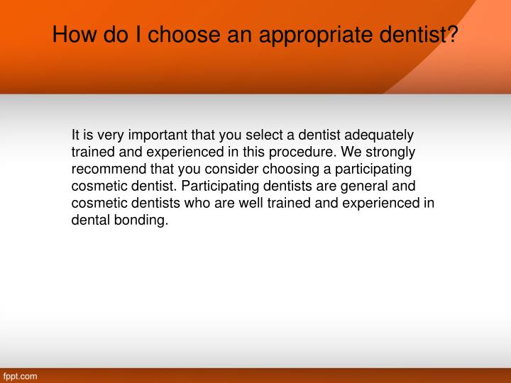 How do I choose an appropriate dentist?