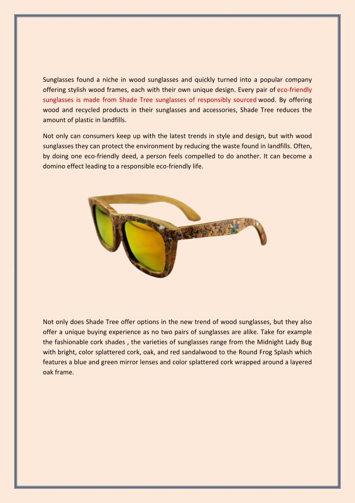 Sunglasses found a niche in wood sunglasses and quickly turned into a popular company