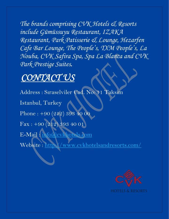 The brands comprising CVK Hotels & Resorts
