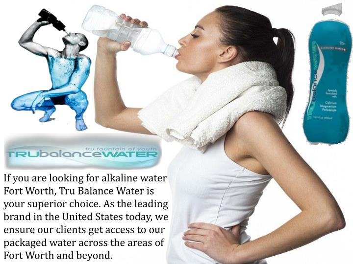 If you are looking for alkaline water