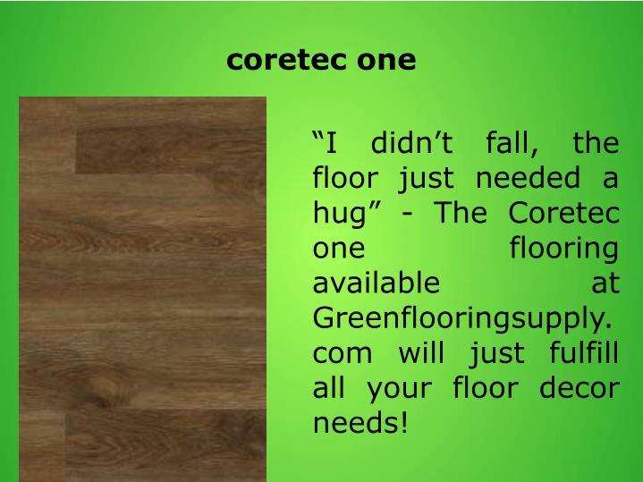 Coretec one
