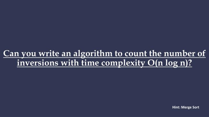 Can you write an algorithm to count the number of inversions with time complexity o n log n