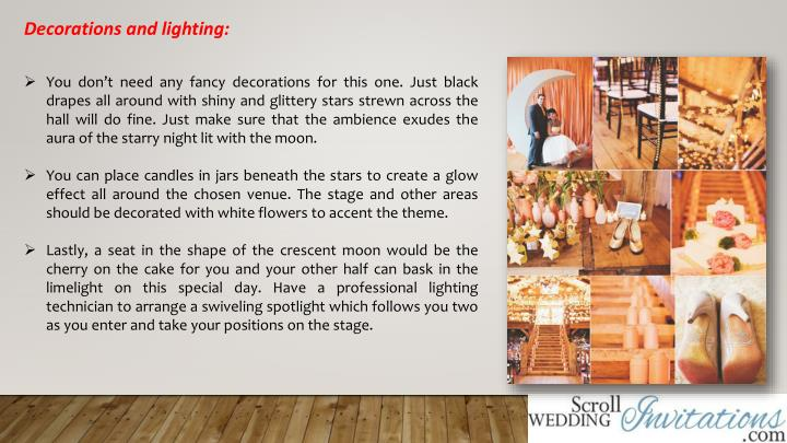 Decorations and lighting:
