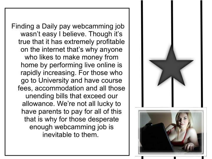 Finding a Daily pay webcamming job
