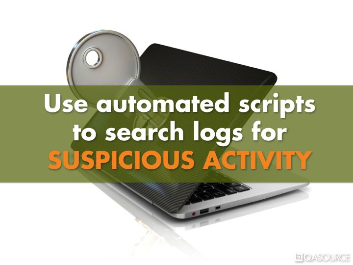 Use automated scripts