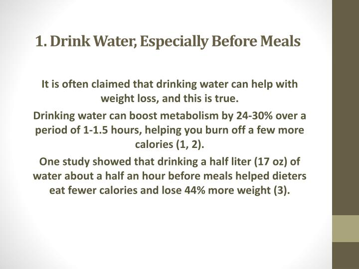 1 drink water especially before meals