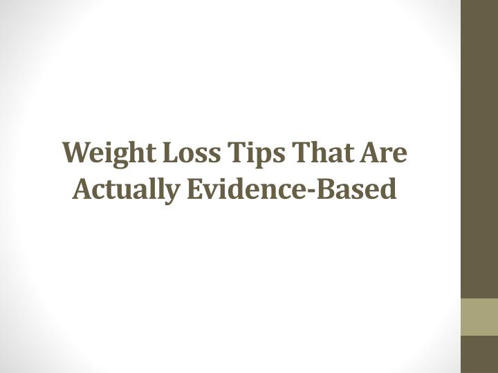 Weight loss tips that are actually evidence based