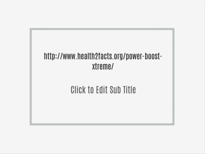 Http://www.health2facts.org/power-boost-