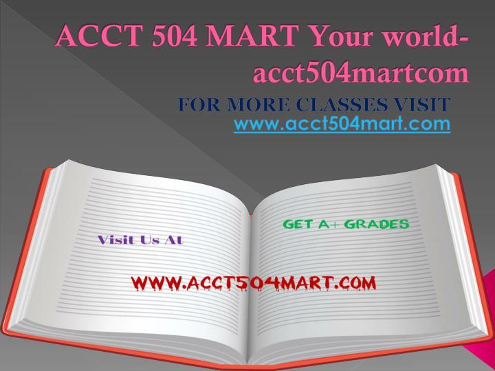 ACCT 504 MART Your world-acct504martcom