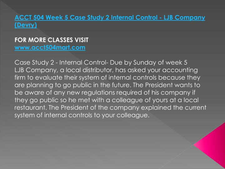 ACCT 504 Week 5 Case Study 2 Internal Control - LJB Company (