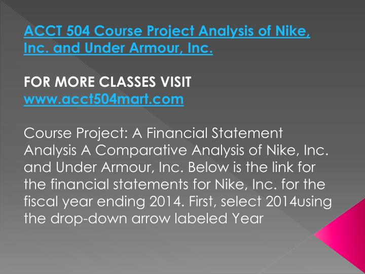 ACCT 504 Course Project Analysis of Nike, Inc. and Under