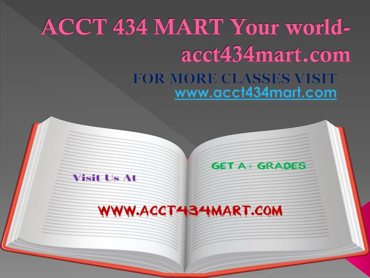 ACCT 434 MART Your world-acct434mart.com