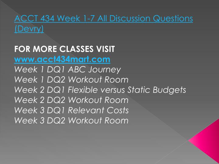 ACCT 434 Week 1-7 All Discussion Questions (