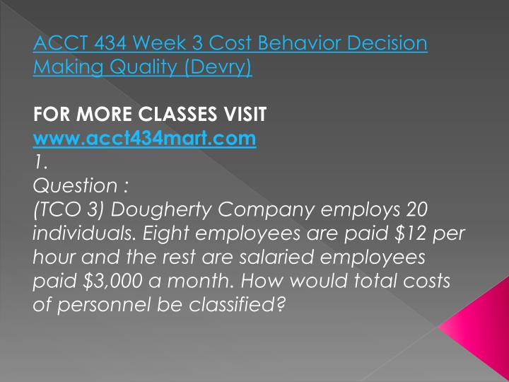 ACCT 434 Week 3 Cost Behavior Decision Making Quality (