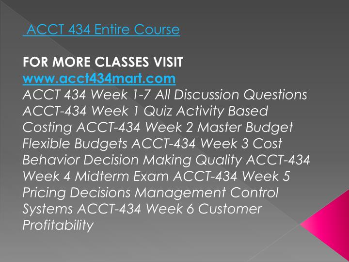 ACCT 434 Entire Course