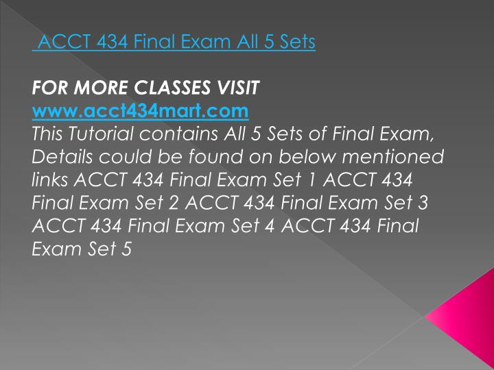 ACCT 434 Final Exam All 5 Sets