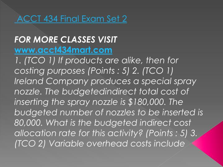 ACCT 434 Final Exam Set 2