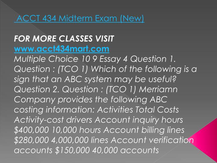ACCT 434 Midterm Exam (New)
