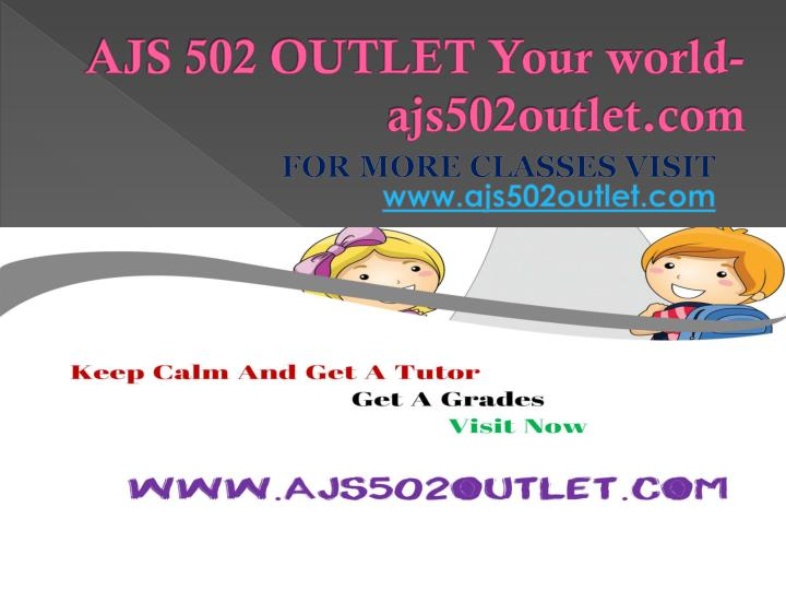 Ajs 502 outlet your world ajs502outlet com